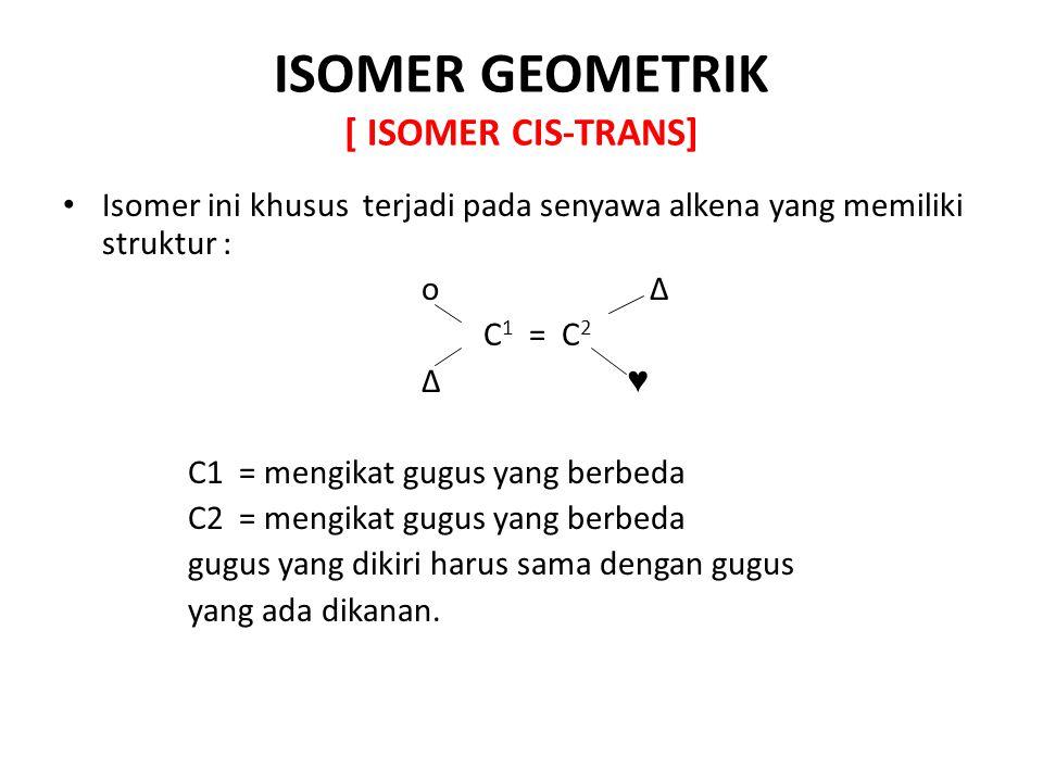 ISOMER GEOMETRIK [ ISOMER CIS-TRANS]
